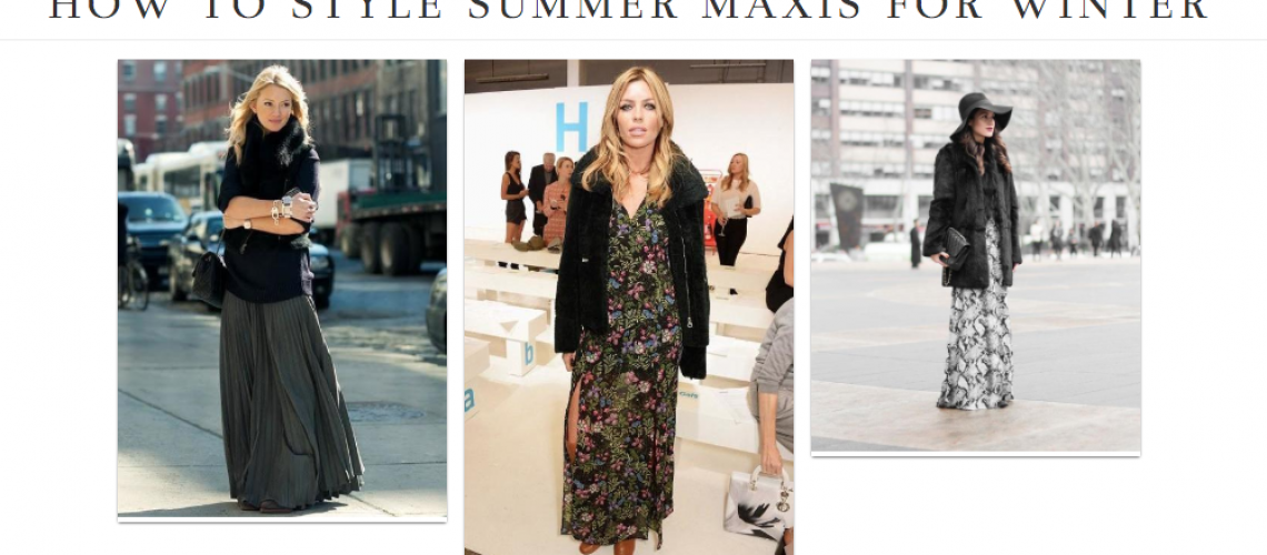 Style Summer Maxis for Winter